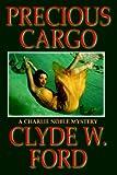 Precious Cargo: A Charlie Noble Mystery