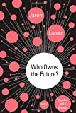 img - for Who Owns the Future? book / textbook / text book