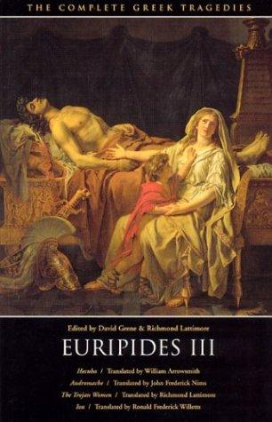 Euripides III : Hecuba/Andromache/the Trojan Women/Ion, EURIPIDES, DAVID GRENE, RICHMOND LATTIMORE