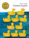 10 Little Rubber Ducks (Spanish edition): 10 patitos de goma (0061126233) by Carle, Eric