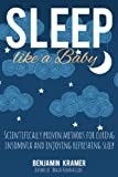 Sleep like a Baby  - Scientifically proven methods for curing insomnia and enjoying refreshing sleep