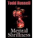 Mental Shrillnessby Todd Russell