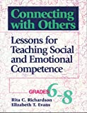 Connecting With Others: Lessons for Teaching Social & Emotional Competence (Grades 6-8)
