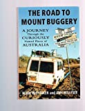 img - for The Road To Mount Buggery: A Journey Through the Curiously Named Places of Australia book / textbook / text book