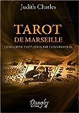 echange, troc Judith Charles - Tarot de Marseille : Développer l'intuition par l'observation