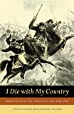 img - for I Die With My Country: Perspectives on the Paraguayan War, 1864-1870 (Studies in War, Society, and the Militar) book / textbook / text book