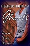 Ghosts (The Vance Davis Dossier Book 1)