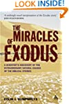 Miracles of Exodus: A Scientist's Dis...
