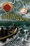 img - for The Roman, the Twelve and the King (The Epic Order of the Seven) book / textbook / text book