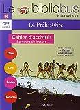 Le Bibliobus n° 26 CE2 : La préhistoire : Cahier d'activités