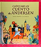 Cuentame un cuento de Andersen / Tell Me an Andersen Story (Spanish Edition)