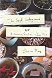 img - for The Seed Underground: A Growing Revolution to Save Food book / textbook / text book