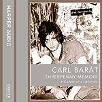 Threepenny Memoir: The Lives of a Libertine | Carl Barat