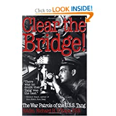 Clear the Bridge!: The War Patrols of the U.S.S. Tang by Richard O'Kane
