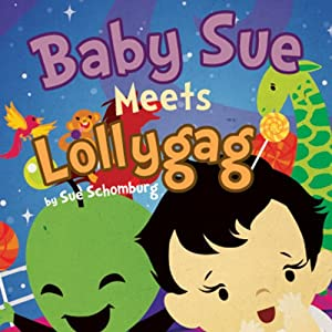 Baby Sue Meets Lollygag Audiobook