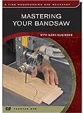Mastering Your Bandsaw (Fine Woodworking DVD Workshop)