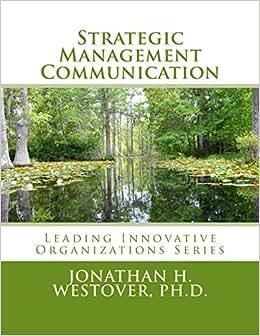 Strategic Management Communication (Leading Innovative Organizations) (Volume 4)