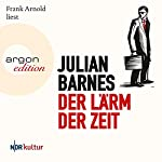 Der Lärm der Zeit | Julian Barnes