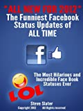 The Funniest Facebook Status Updates of ALL TIME: All Updated for 2012