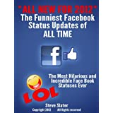 The Funniest Facebook Status Updates of ALL TIME: All Updated for 2012 ~ Steve Slater