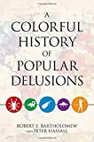 img - for A Colorful History of Popular Delusions book / textbook / text book