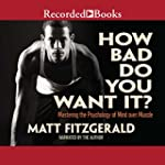 How Bad Do You Want It?: Mastering th...
