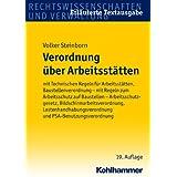 Verordnung über Arbeitsstätten: mit Technischen Regeln für Arbeitsstätten, Baustellenverordnung - mit Regeln zum...