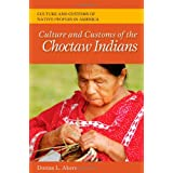 Culture and Customs of the Choctaw Indiansby Donna L. Akers
