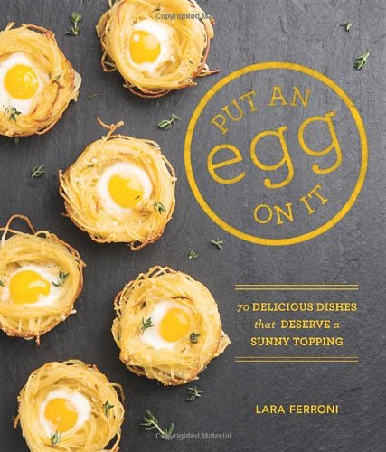 Put an Egg on It: 70 Delicious Dishes That Deserve a Sunny Topping (Pickled Egg Cookbook compare prices)
