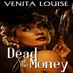 Dead on the Money | Venita Louise
