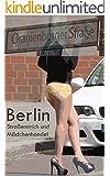 Berlin  Oranienburger Stra�e: Stra�enstrich und M�dchenhandel (Deutschland schaut weg! 4)