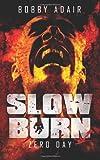 Slow Burn: Zero Day, Book 1 (Volume 1)