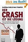 Der Crash ist die L�sung: Warum der f...
