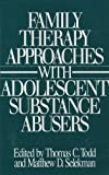 img - for Family Therapy Approaches with Adolescent Substance Abusers book / textbook / text book