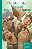 The Mad, Mad World of Textbook Adoption