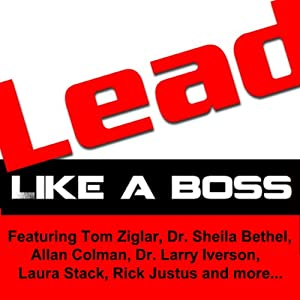 LEAD Like a Boss | [Tom Ziglar, Dr. Sheila Bethel, Dr. Larry Iverson]