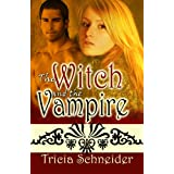 The Witch And The Vampire ~ Tricia Schneider