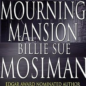 Mourning Mansion | [Billie Sue Mosiman]