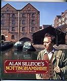 Alan Sillitoe's Nottinghamshire (0246128526) by Alan Sillitoe