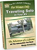 For Women Only: Traveling Solo In Your RV