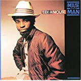 Mouse & The Man ~ Eek-A-Mouse