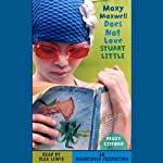 Moxy Maxwell Does Not Love Stuart Little | Peggy Gifford