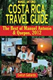 Manuel Antonio, Costa Rica Travel Guide: The Best of Manuel Antonio & Quepos, 2012