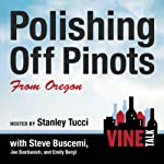Polishing Off Pinots from Oregon: Vine Talk Episode 108 | Vine Talk