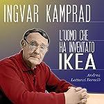 Ingvar Kamprad: L'uomo che ha inventato IKEA | Andrea Lattanzi Barcelò