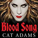 Blood Song: Blood Singer, Book 1 Audiobook by Cat Adams Narrated by Arika Escalona