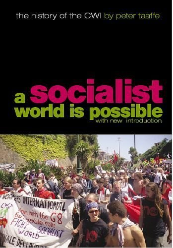 a-socialist-world-is-possible-the-history-of-the-committee-for-a-workers-international-cwi