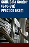 CCNA Data Center (640-911) Practice Exam (English Edition)