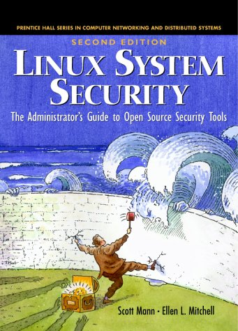 Linux System Security: The Administrator's Guide to Open Source Security Tools, Second Edition