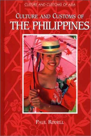 Culture and Customs of the Philippines (Culture and Customs of Asia)